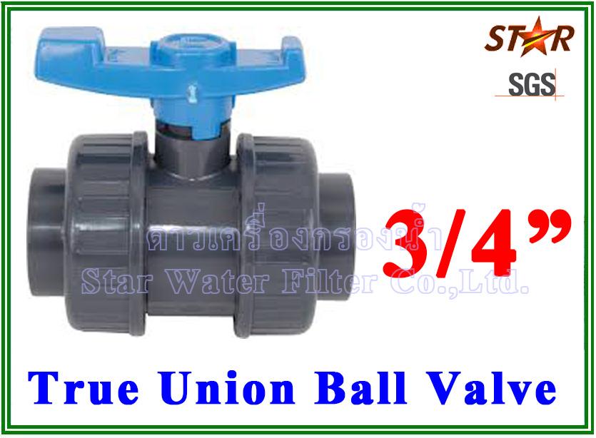 """ยูเนี่ยนบอลวาล์ว พีวีซี PVC true union ball valve 3/4"""" (ID:26 mm) (Star)"""