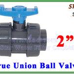 """ยูเนี่ยนบอลวาล์ว พีวีซี PVC true union ball valve 2"""" (ID:60 mm) (Star)"""