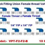 "Ball valve plastic union female thread 1/4"" FIP & 1/4"" FIP แพ๊ค 10 ชิ้น"